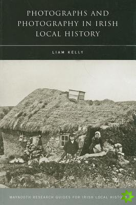 Photographs and Photography in Irish Local History