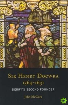 Sir Henry Docwra,1564 - 1631