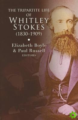 Tripartite Life of Whitley Stokes (1830-1909)
