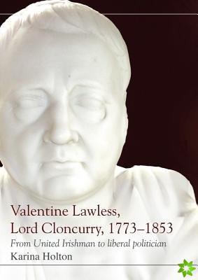 Valentine Lawless, Lord Cloncurry, 1773-1853