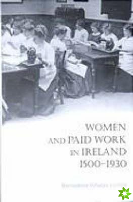 Women and Work in Ireland, 1500-1930