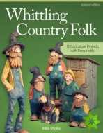 Whittling Country Folk, Rev Edn