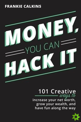 Money, You Can Hack It