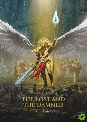 Horus Heresy: Siege of Terra: The Lost and the Damned