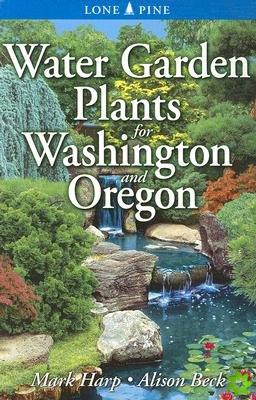 WATER GARDEN PLANTS FOR WASHINGTON & ORE