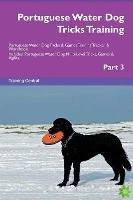 Portuguese Water Dog Tricks Training Portuguese Water Dog Tricks & Games Training Tracker & Workbook. Includes