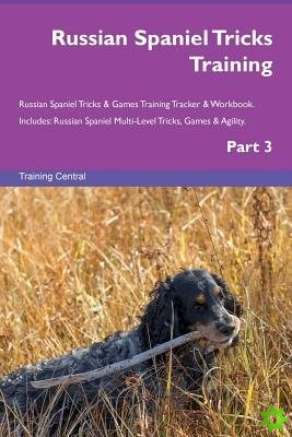 Russian Spaniel Tricks Training Russian Spaniel Tricks & Games Training Tracker & Workbook. Includes