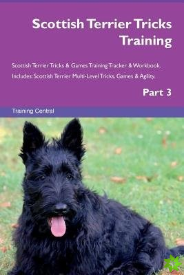 Scottish Terrier Tricks Training Scottish Terrier Tricks & Games Training Tracker & Workbook. Includes