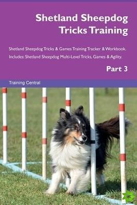 Shetland Sheepdog Tricks Training Shetland Sheepdog Tricks & Games Training Tracker & Workbook. Includes