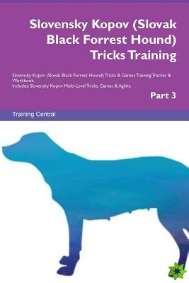 Slovensky Kopov (Slovak Black Forrest Hound) Tricks Training Slovensky Kopov (Slovak Black Forrest Hound) Tricks & Games Training Tracker & Workbook.