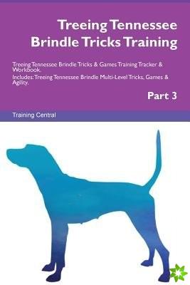 Treeing Tennessee Brindle Tricks Training Treeing Tennessee Brindle Tricks & Games Training Tracker & Workbook. Includes