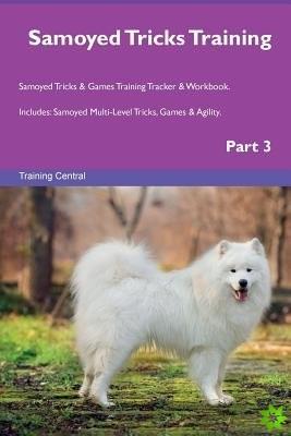Samoyed Tricks Training Samoyed Tricks & Games Training Tracker & Workbook. Includes