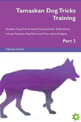 Tamaskan Dog Tricks Training Tamaskan Dog Tricks & Games Training Tracker & Workbook. Includes