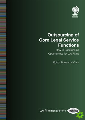 Outsourcing of Core Legal Service Functions