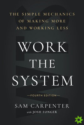 Work the System (Fourth Edition)