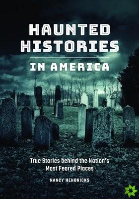 Haunted Histories in America
