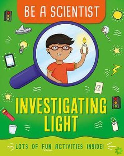 Be a Scientist: Investigating Light