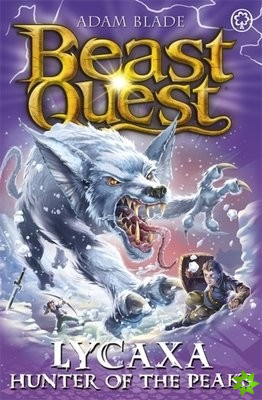 Beast Quest: Lycaxa, Hunter of the Peaks