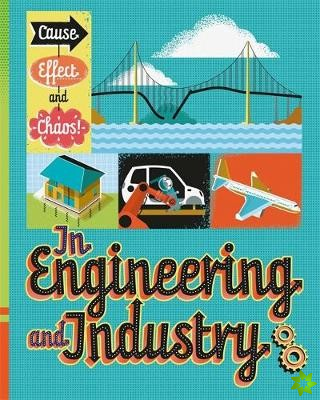 Cause, Effect and Chaos!: In Engineering and Industry
