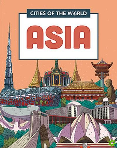 Cities of the World: Cities of Asia