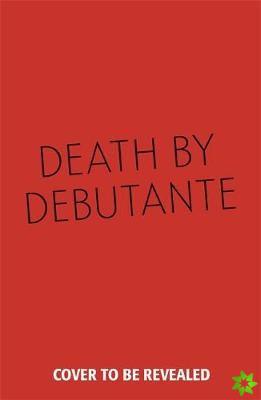 Death By Debutante