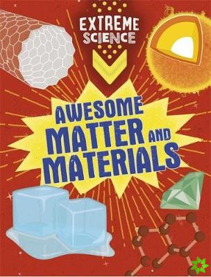 Extreme Science: Awesome Matter and Materials