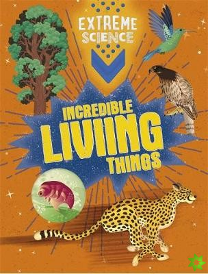 Extreme Science: Incredible Living Things