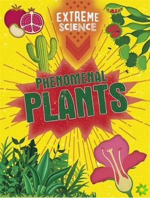Extreme Science: Phenomenal Plants