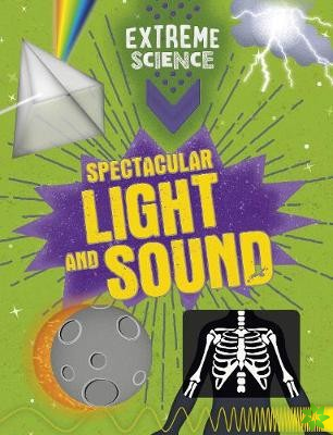 Extreme Science: Spectacular Light and Sound