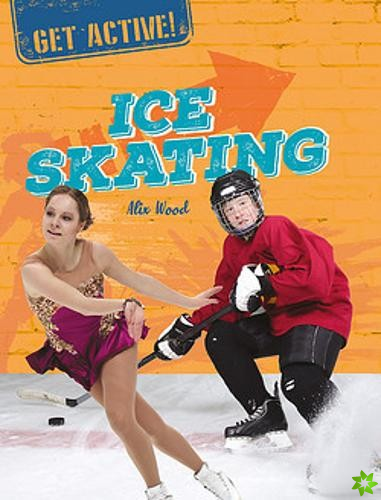 Get Active!: Ice Skating
