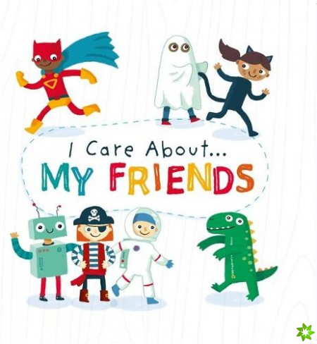 I Care About: My Friends