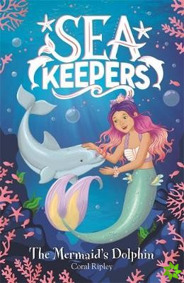 Sea Keepers: The Mermaid's Dolphin