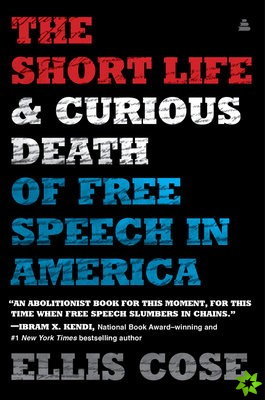 Short Life and Curious Death of Free Speech in America