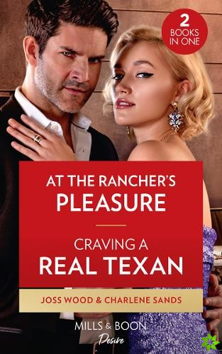 At The Rancher's Pleasure / Craving A Real Texan