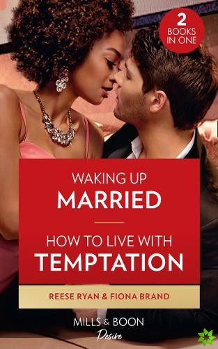 Waking Up Married / How To Live With Temptation