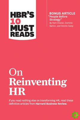 HBR's 10 Must Reads on Reinventing HR (with bonus article