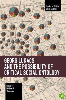 Georg Lukacs and the Possibility of Critical Social Ontology