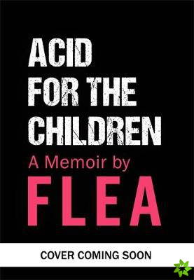 Acid For The Children