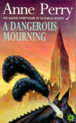 Dangerous Mourning (William Monk Mystery, Book 2)