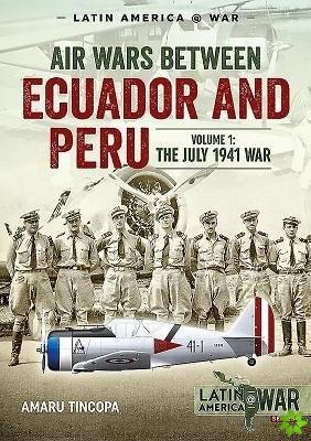 Air Wars Between Ecuador and Peru, Volume 1