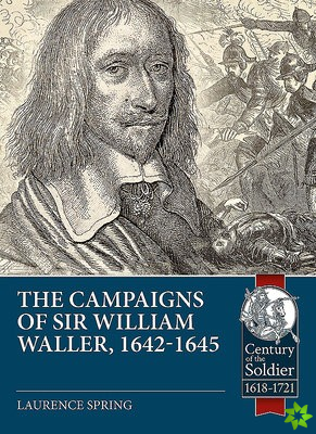 Campaigns of Sir William Waller, 1642-1645