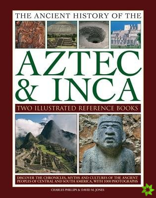 Ancient History of the Aztec & Inca: Two Illustrated Reference Books