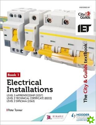 City & Guilds Textbook: Book 1 Electrical Installations for the Level 3 Apprenticeship (5357), Level 2 Technical Certificate (8202) & Level 2 Diploma