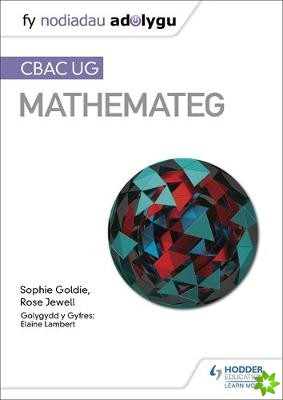 Fy Nodiadau Adolygu: CBAC UG Mathemateg (My Revision Notes: WJEC AS Mathematics Welsh-language edition)