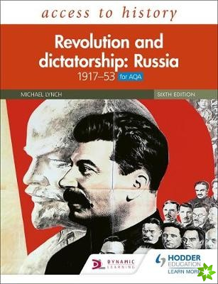 Access to History: Revolution and dictatorship: Russia, 1917-1953 for AQA