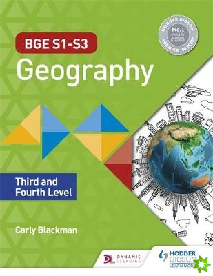 BGE S1-S3 Geography: Third and Fourth Level