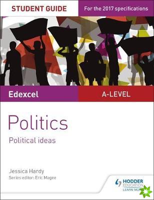 Edexcel A-level Politics Student Guide 3: Political Ideas