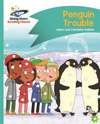 Reading Planet - Penguin Trouble - Turquoise: Comet Street Kids