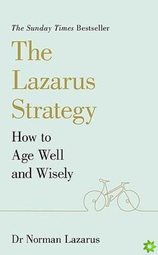 Lazarus Method for Ageing Well and Wisely