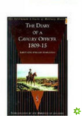 Diary of a Cavalry Officer 1809-15